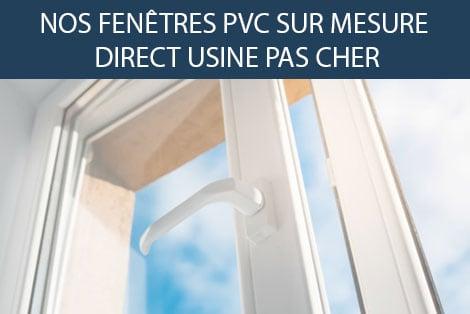 FENÊTRE PVC SUR MESURE DIRECT USINE PAS CHER
