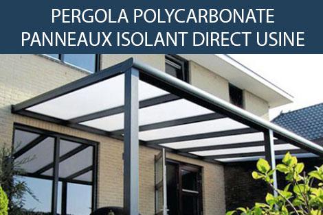 PERGOLA POLYCARBONATE PANNEAUX ISOLANT DIRECT USINE