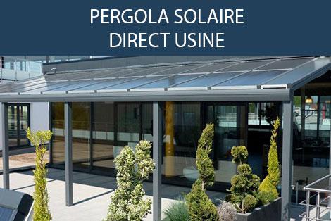 Pergola solaire Directement de l'usine chez vous à prix discount